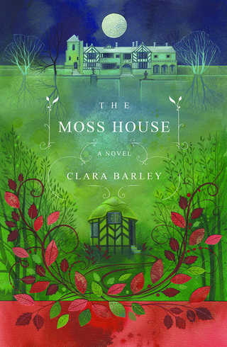 The cover of 'The Moss House' by Clara Barley