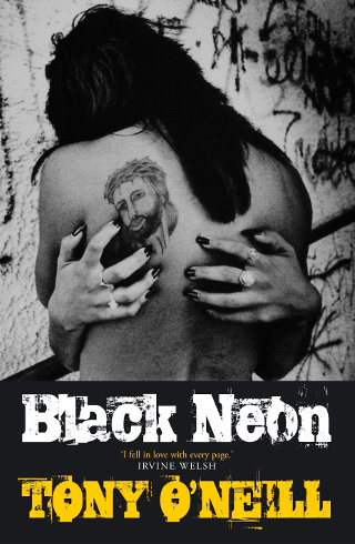 The cover of 'Black Neon' by Tony O'Neill.