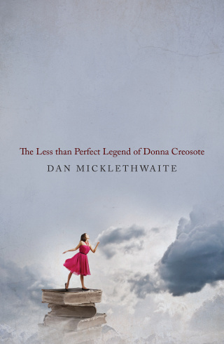 The cover of 'The Less Than Perfect Legend of Donna Creosote' by Dan Micklethwaite.